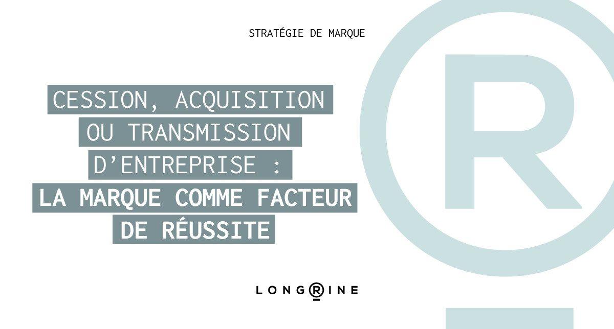 Cession, acquisition ou transmission d'entreprise : la marque comme facteur de réussite