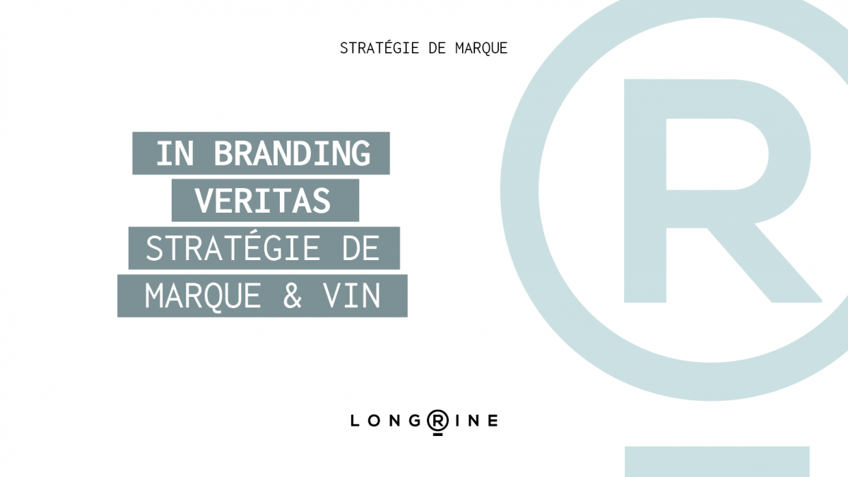 In Branding Veritas : stratégie de marque et vin